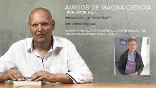 Amigos de Magna Ciencia (VII). Benito Muros. Empresario. Un futuro sostenible. La cuarta revolución.