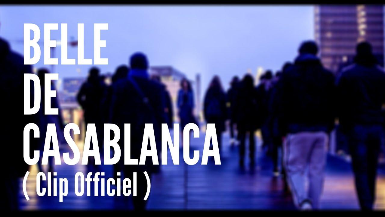 Galite - Belle de Casablanca (Clip Officiel)