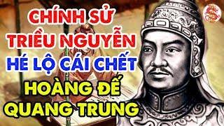 Lần Đầu Chính Sử Nhà Nguyễn Hé Lộ Lý Do Hoàng Đế Quang Trung Băng Hà - Và Giai Thoại Vĩ Đại Của Ông