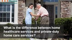 Home Care South Placer CA: What is the difference between home healthcare and home care services?