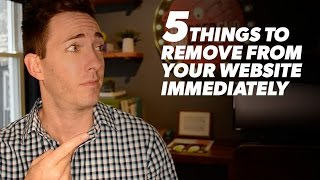 5 Things to Remove From Your Website Immediately