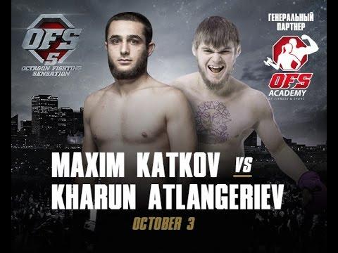 OFS 5 Maksim Katkov (RUS) vs Kharun Atlangeriev (RUS)