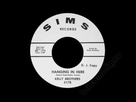 Kelly Brothers - Hanging In Here