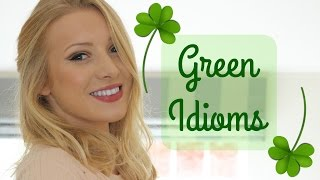 5 Green Idioms | Vocabulary Lesson | St Patrick's Day 2017*