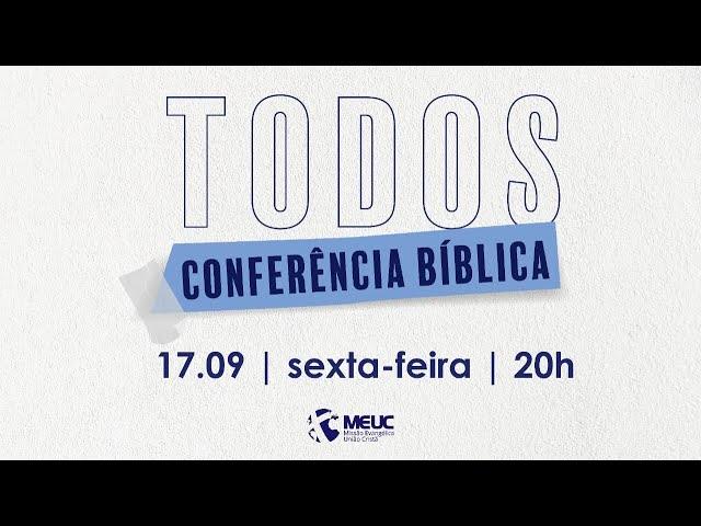 Todos - Dia 2 - Conferência Bíblica - 17/09/2021 20h00