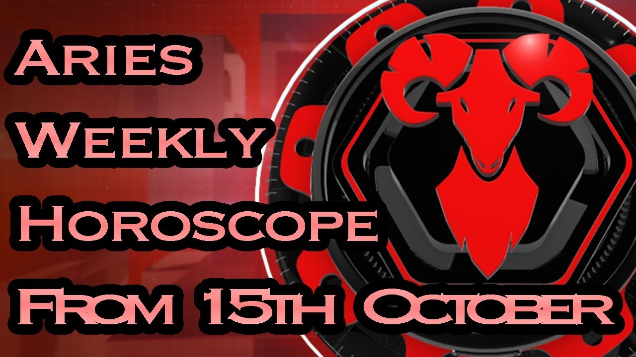 aries weekly horoscope for october 15 2019