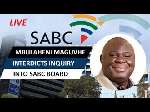 Mbulaheni Maguvhe interdicts inquiry into SABC board