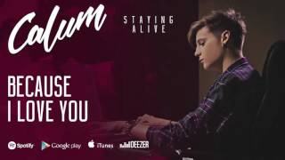 Calum - Because I Love You (Staying Alive, 2016)