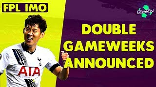 DOUBLE GAMEWEEKS ANNOUNCED - GAMEWEEK 34 and 37 | Fantasy Premier League 2017/18