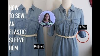 DIY HOW TO SEW AN ELASTIC SLEEVE HEM | EASY 5 MINUTES SLEEVE ALTERATIONS | SEWING FOR BEGINNERS