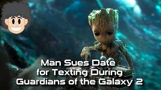 Man Sues Date for Texting During Guardians of the Galaxy 2 - #CUPodcast