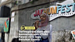 Lagu Belukar Dunia, Chiki Fawzi terinsiprasi dari aksi kemanusiaan
