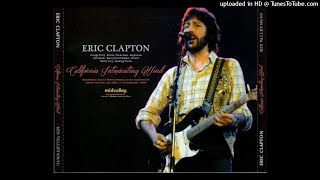 ERIC CLAPTON - We're All The Way - LIVE Santa Monica 1978/02/11 [SBD]