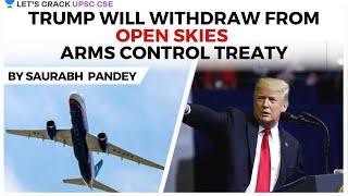 Trump To Withdraw From Open Skies Arms Control Treaty | Crack Upsc Cse/ias | Saurabh Pandey