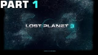 Lost Planet 3 Walkthrough - Part 1 Gameplay Playthrough MAXED OUT PC