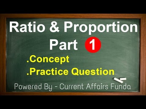Ratio & Proportion Part 1 Detailed explanation (IBPS,SSC CGL,CSAT,SBI PO,Railway,NDA,PCS,MAT)
