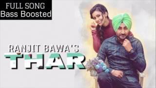 THAR (Bass Boosted) | Ranjit Bawa | Speed Records | Punjabi Songs 2017