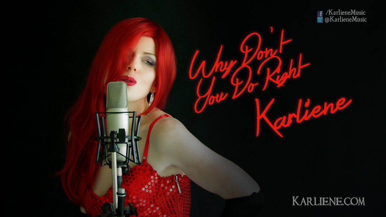 Karliene - Why Don't You Do Right - YouTube