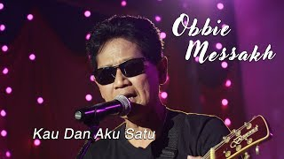 Obbie Messakh - Kau Dan Aku Satu ( Official Music Video )