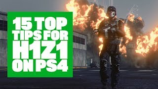 How To Survive In H1Z1 PS4 - Top 15 Tips For H1Z1 Beginners!
