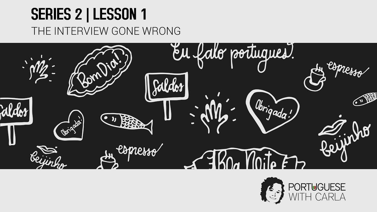 Lesson 1 (Series 2) - The Interview Gone Wrong (Portuguese  Portugal/European)