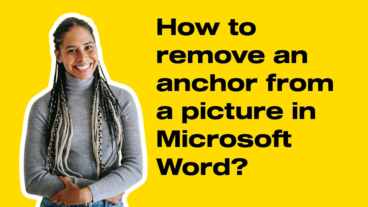 How To Remove An Anchor From A Picture In Microsoft Word Youtube