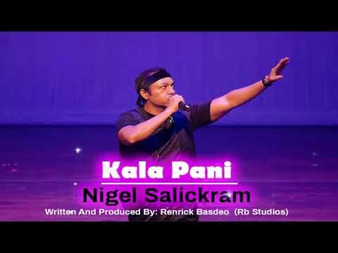 Nigel Salickram - Kala Pani (2019 Chutney)