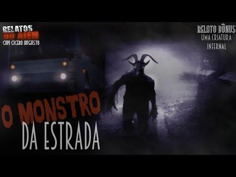 O Monstro Da Estrada! - Relatos Do Além Com Cicero Augusto (+ Bônus)