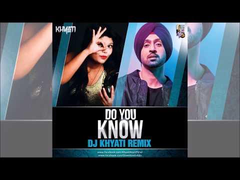 Do You Know Remix | Diljit Dosanjh | Dj Khyati