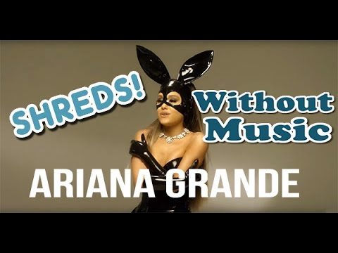 Ariana Grande - Without Music - Dangerous Woman - SHREDS