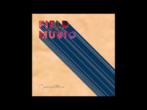 Field Music - It's A Good Thing