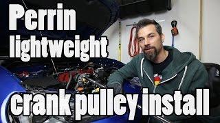Perrin lightweight crank pulley BRZ install