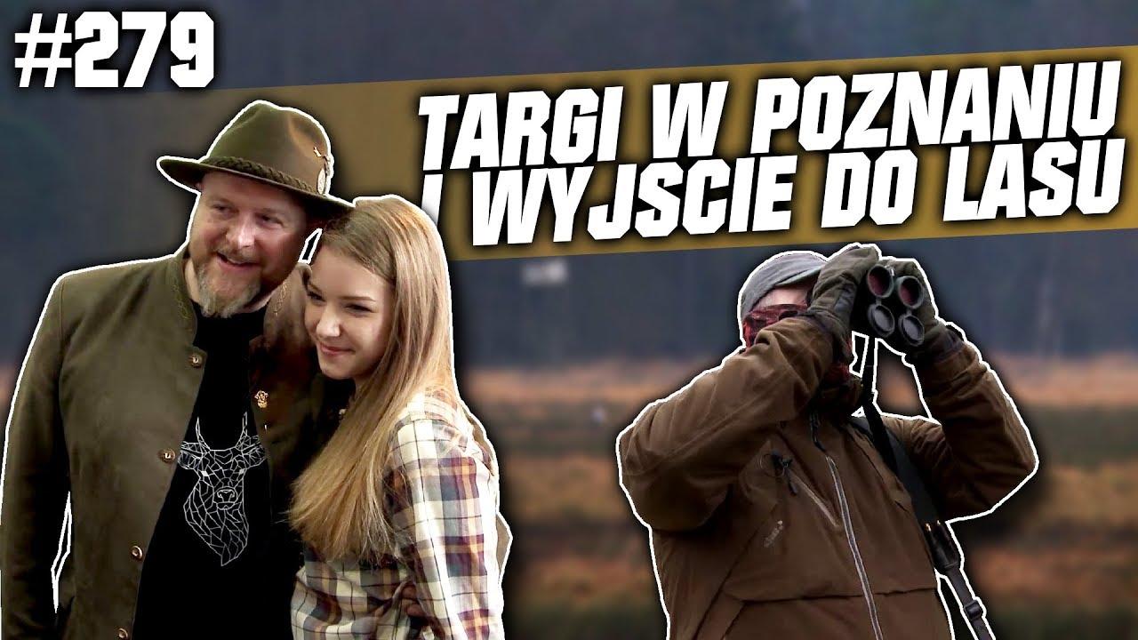 Darz Bór odc 279 – Targi w Poznaniu i wyjście do lasu