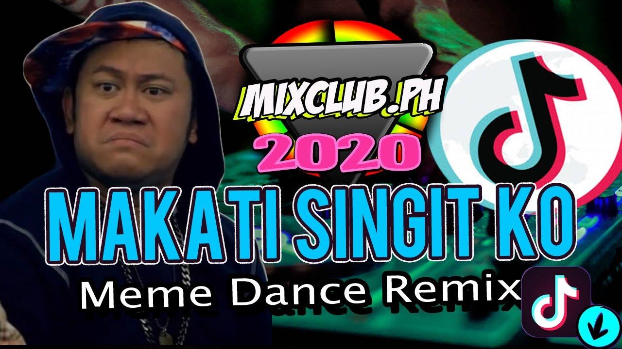MAKATI SINGIT KO (FROM INDIA) Viral MEME Tiktok Remix 2020 MixClub.Ph DAVAO MIX CLUB BETONG GMA