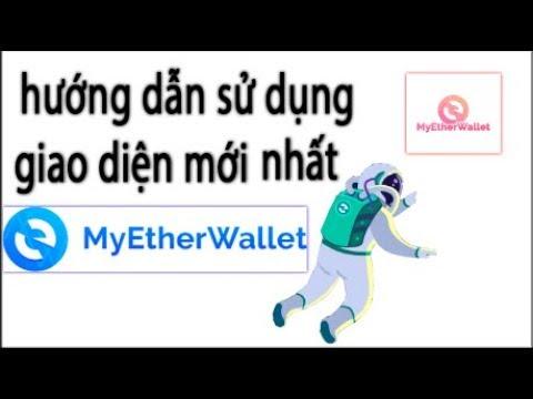 hướng dẫn sử dụng giao diện ví myetherwallet mới nhất + chuyển token kick vào tk khác