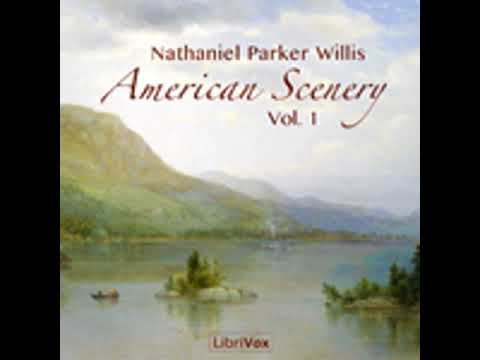 AMERICAN SCENERY, VOL. 1 by Nathaniel Parker Willis FULL AUDIOBOOK | Best Audiobooks