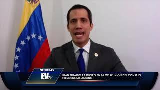 Juan Guaidó participó en la XX reunión del Consejo Presidencial Andino - Noticias EVTV 07/08/2020