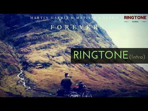Forever - Ringtone (Intro) | Martin Garrix & Matisse & Sadko