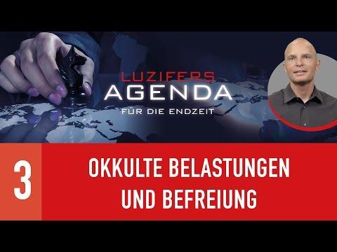 03. Okkulte Belastungen und Befreiung - Luzifers Agenda für die Endzeit