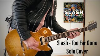 Slash - Too Far Gone Solo Cover