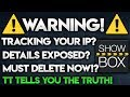⚠️SHOWBOX WARNING⚠️You Are Being Tracked? Details Handed Over? - THE TRUTH