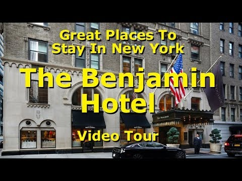 The Benjamin Hotel - Great Places To Stay In New York - Video Tour