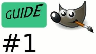 Guide pour bien débuter à The GIMP Tutoriel FR : Episode 1 [HD]
