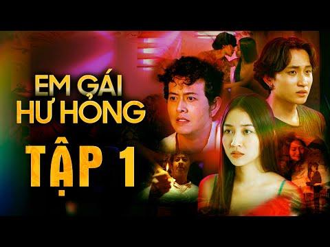 EM GÁI HƯ HỎNG - TẬP 1 | Song Dương | Bảo Anh Tóc Xoăn | Nhật Hào | Đinh Công Hiếu