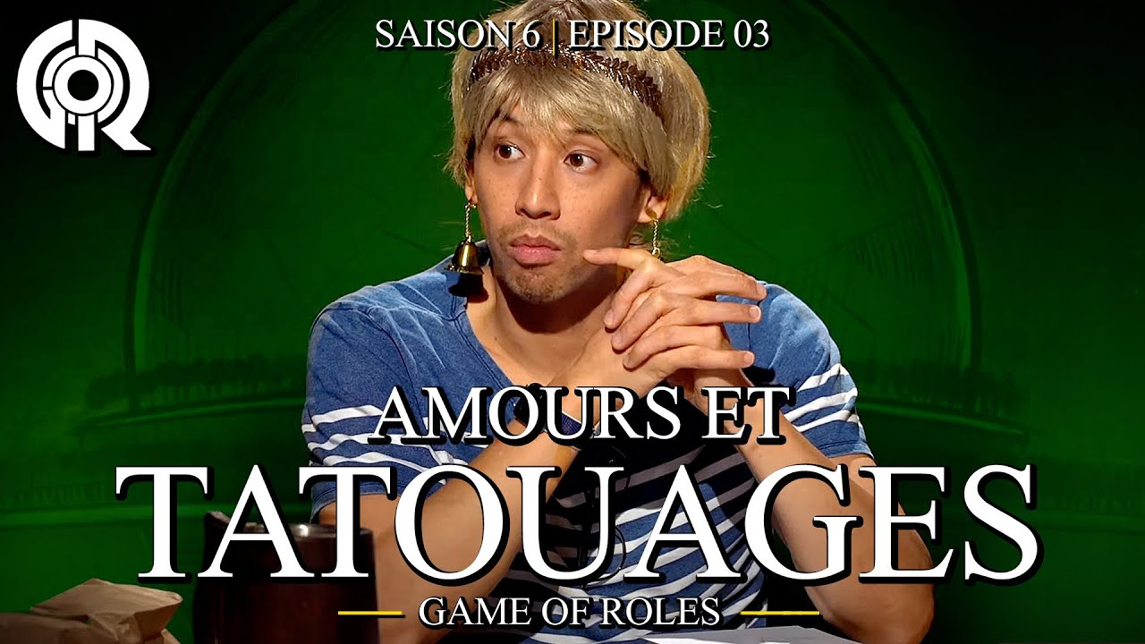 Download AMOURS ET TATOUAGES   Game Of Roles S6E03