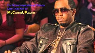P.Diddy Advice - Study The Greats And Become Greater!