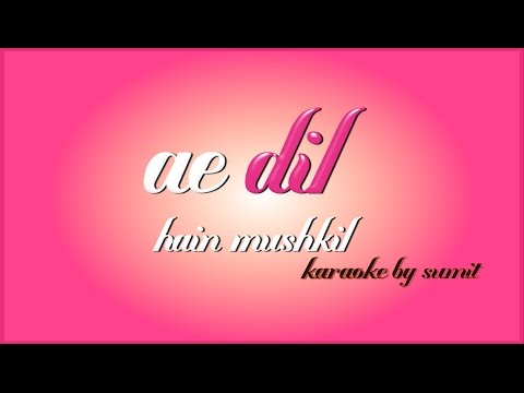 Ae dil hai mushkil original karaoke with lyrics thumbnail