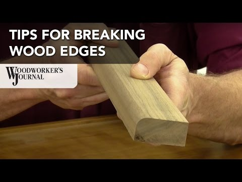 How To Break or Soften Edges on Woodworking Projects
