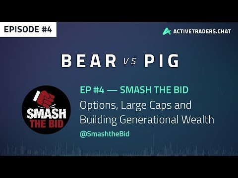 EP#4 Smash the Bid — Options, Large Caps and Building Generational Wealth (Stock Trading Podcast)