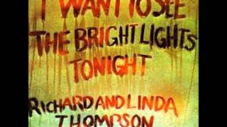 Richard and Linda Thompson - When I Get to the Border